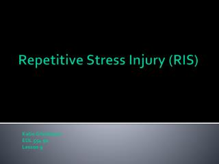 Repetitive Stress Injury (RIS)