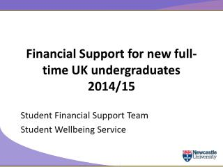 Financial Support for new full-time UK undergraduates  2014/15