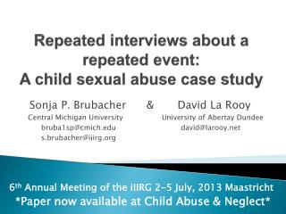 Repeated interviews about a repeated event:  A  child sexual abuse case  study