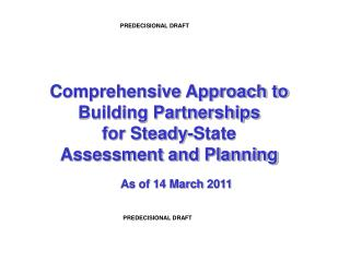 Comprehensive Approach to  Building Partnerships  for Steady-State  Assessment and Planning