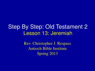 Step By Step: Old Testament 2 Lesson  13: Jeremiah