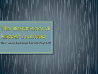 The Importance of Repeat Business