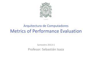 Arquitectura  de  Computadores Metrics  of Performance  Evaluation