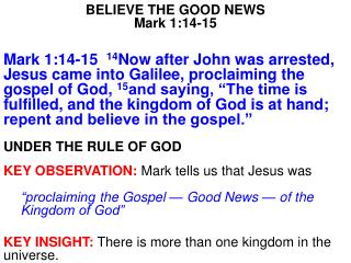 BELIEVE THE GOOD NEWS Mark 1:14-15