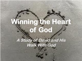 Winning the Heart of God