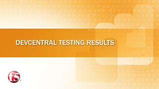 DevCentral  Testing Results