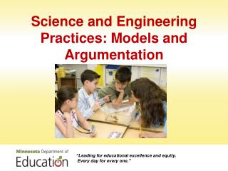 Science and Engineering Practices: Models and Argumentation