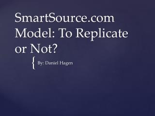 SmartSource Model: To Replicate or Not?