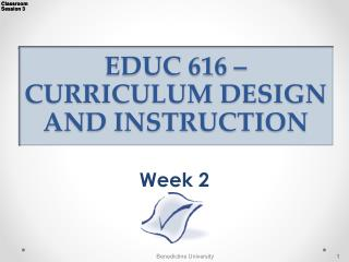 EDUC 616 –CURRICULUM DESIGN  AND INSTRUCTION