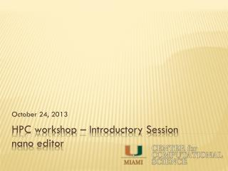 HPC workshop – Introductory Session  nano  editor