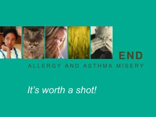 Powerpoint Presentation: End Allergy and Asthma Misery