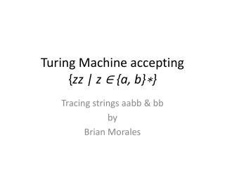 Turing Machine accepting { zz  | z ∈ {a, b}∗}