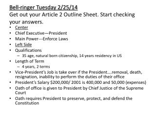 Bell-ringer Tuesday 2/25/14 Get out your Article 2 Outline Sheet. Start checking your answers.