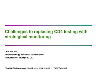 Challenges to replacing CD4 testing with  viroloigical  monitoring