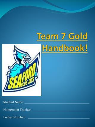 Team 7  Gold  Handbook!