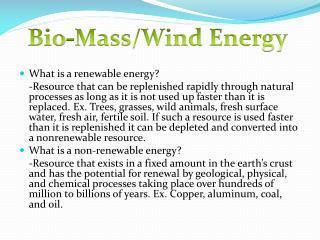 Bio-Mass/Wind Energy