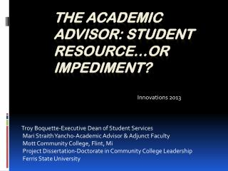 The Academic Advisor: Student Resource�or Impediment?