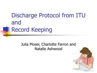 Discharge Protocol from ITU and Record Keeping