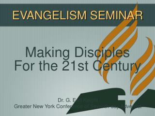 Making Disciples For the 21st Century
