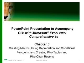 PowerPoint Presentation to Accompany GO! with Microsoft ®  Excel 2007 Comprehensive 1e Chapter 8
