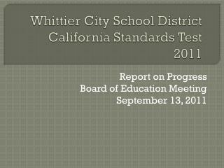 Whittier City School District California Standards Test 2011