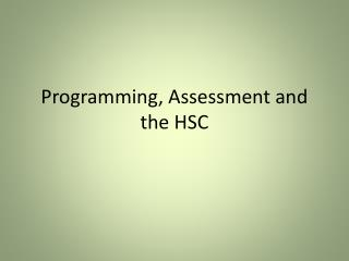Programming, Assessment and the HSC