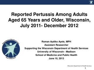 Reported Pertussis Among Adults Aged 65 Years and Older, Wisconsin,  July 2011- December 2012
