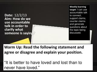 Date: 12/ 2 /13 Aim:  How do we use accountable talk in order to clarify what someone is saying?