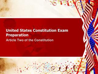 United States Constitution Exam Preparation