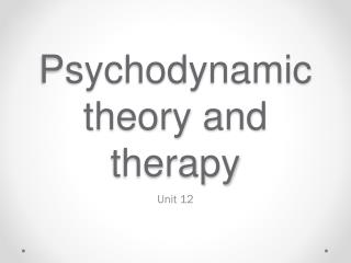 Psychodynamic theory and therapy