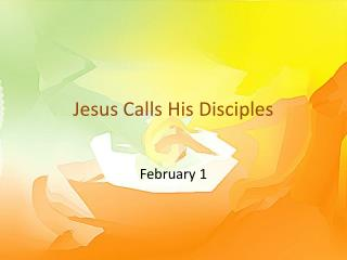 Jesus Calls His Disciples