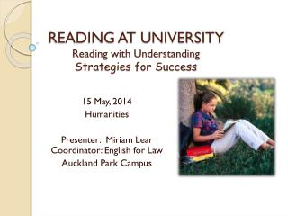 READING AT UNIVERSITY R eading with Understanding Strategies for Success