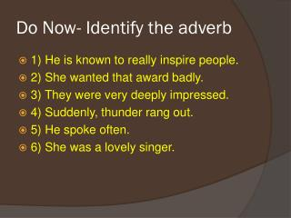 Do Now- Identify the adverb