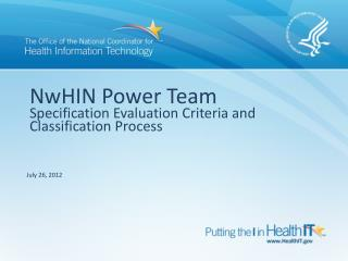 NwHIN Power Team Specification Evaluation Criteria and Classification Process