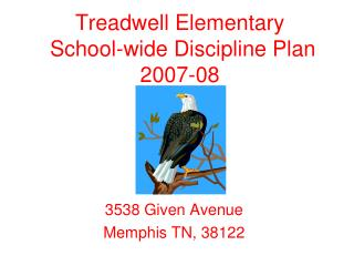 Treadwell Elementary  School-wide Discipline Plan  2007-08
