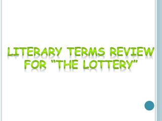 "Literary Terms Review for ""The Lottery"""