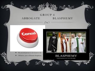 GROUP 4 abrogate           blasphemy