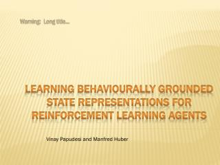 Learning Behaviourally Grounded State Representations for Reinforcement Learning Agents