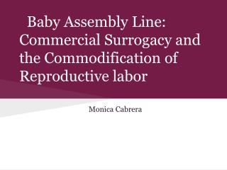 Baby Assembly Line: Commercial Surrogacy and the Commodification of Reproductive labor