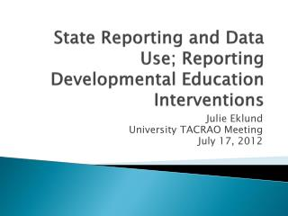 State Reporting and Data Use; Reporting Developmental Education  Interventions