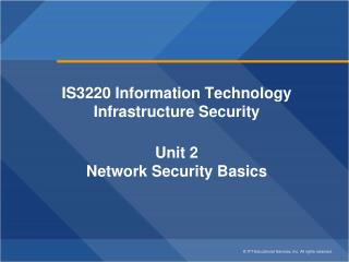 IS3220 Information Technology Infrastructure  Security Unit 2 Network Security Basics