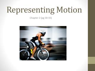 Representing  Motion