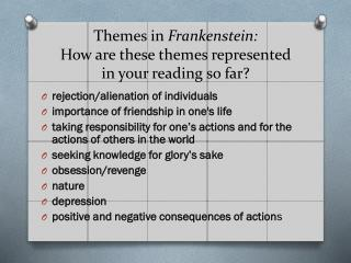 Themes in  Frankenstein: How are these themes represented  in your reading so far?