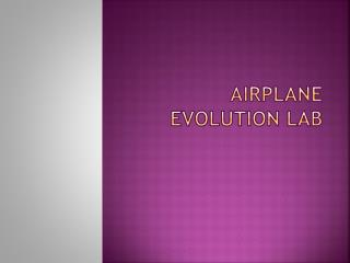 Airplane Evolution Lab