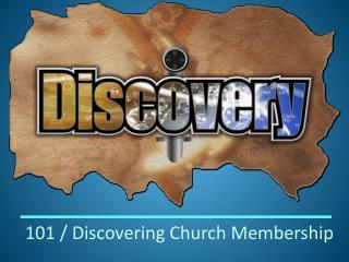 101 / Discovering Church Membership
