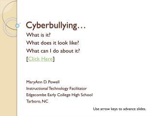 Cyberbullying …