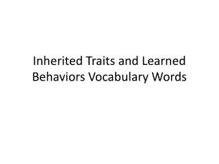 Inherited Traits and Learned Behaviors Vocabulary Words