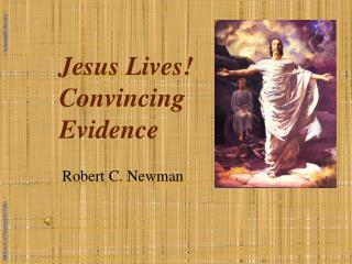 Jesus Lives Convincing  Evidence