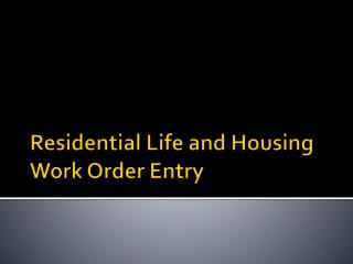 Residential Life and Housing Work Order Entry