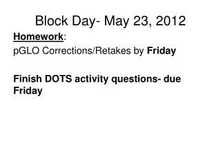 Block Day- May 23, 2012